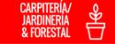 Carpintería, jardinería y forestal